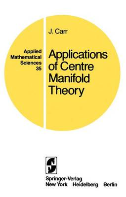 Applications of Centre Manifold Theory book