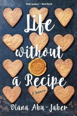 Life Without a Recipe by Diana Abu-Jaber