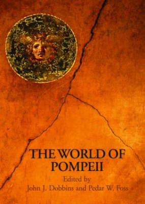 The World of Pompeii by Pedar Foss