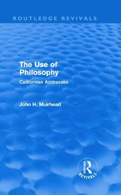 Use of Philosophy by John H Muirhead