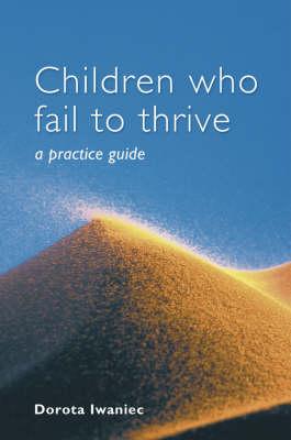 Children who Fail to Thrive: A Practice Guide book