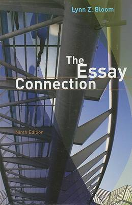 The Essay Connection: Readings for Writers by Lynn Z. Bloom