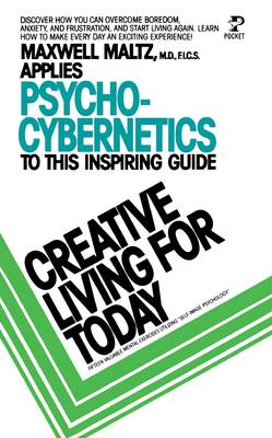 Creative Living for Today by Maxwell Maltz