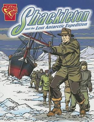 Shackleton and the Lost Antarctic Expedition by ,Blake,A. Hoena