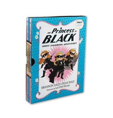 The Princess in Black: Three Smashing Adventures by Shannon Hale