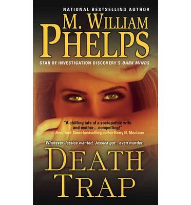 Death Trap by M. W. Phelps