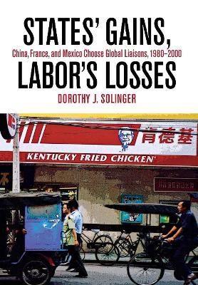 States' Gains, Labor's Losses by Dorothy J. Solinger