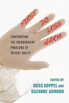First, Do Less Harm by Ross J. Koppel