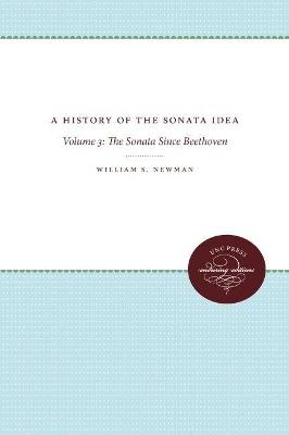 A History of the Sonata Idea by William S. Newman
