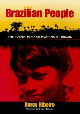 The Brazilian People by Darcy Ribeiro