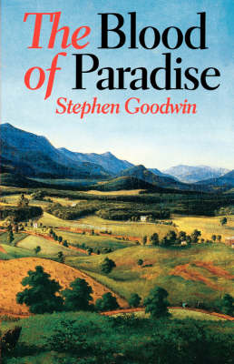The Blood of Paradise by Stephen Goodwin