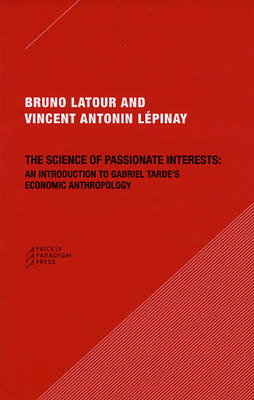 The Science of Passionate Interests by Bruno Latour