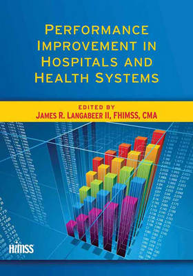 Performance Improvement in Hospitals and Health Systems by James R. Langabeer II
