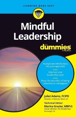 Mindful Leadership for Dummies by Juliet Adams