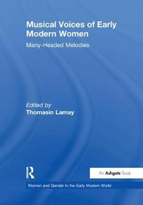 Musical Voices of Early Modern Women: Many-Headed Melodies book