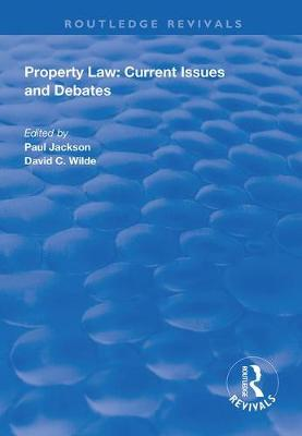 Property Law: Current Issues and Debates by Paul Jackson
