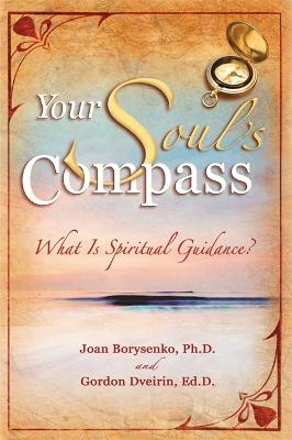 Your Soul's Compass by Joan Z. Borysenko