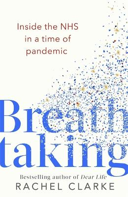 Breathtaking: Inside the NHS in a Time of Pandemic book