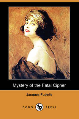 Mystery of the Fatal Cipher (Dodo Press) book