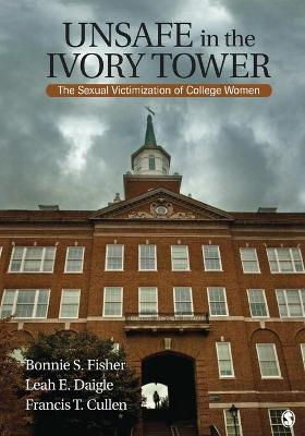 Unsafe in the Ivory Tower by Bonnie S. (Sue) Fisher