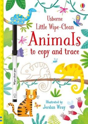 Little Wipe-Clean Animals to Copy and Trace by Kirsteen Robson