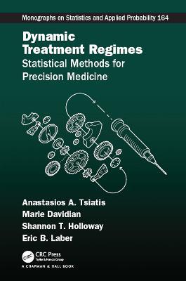 Dynamic Treatment Regimes: Statistical Methods for Precision Medicine book