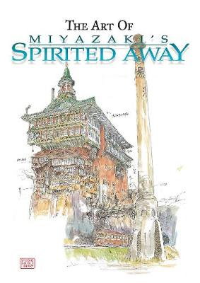 The Art of Spirited Away by Hayao Miyazaki