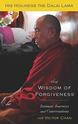 The Wisdom of Forgiveness by His Holiness Dalai Lama