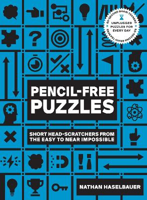 60-Second Brain Teasers Pencil-Free Puzzles: Short Head-Scratchers from the Easy to Near Impossible by Nathan Haselbauer