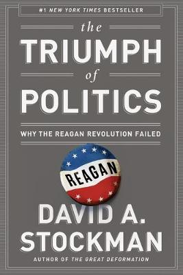 The Triumph of Politics by David Stockman
