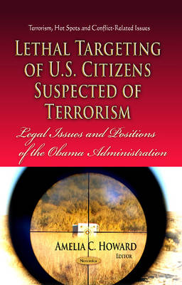 Lethal Targeting of U.S. Citizens Suspected of Terrorism by Amelia C Howard