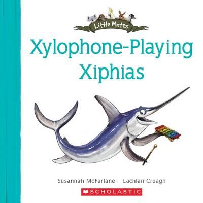 Little Mates: #24 Xylophone Playing Xiphias book