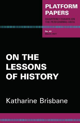 Platform Papers 63: On the Lessons of History book