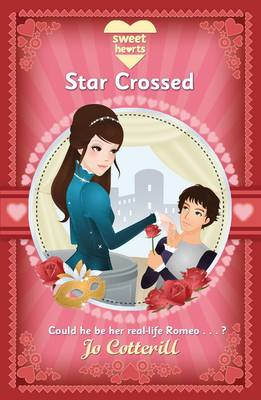 Sweet Hearts: Star Crossed by Jo Cotterill