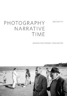 Photography, Narrative, Time by Greg Battye