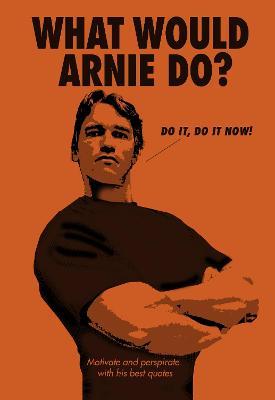 What Would Arnie Do? by