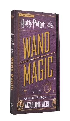 Harry Potter - Wand Magic: Artifacts from the Wizarding World book