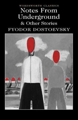 Notes From Underground & Other Stories by Fyodor Dostoevsky
