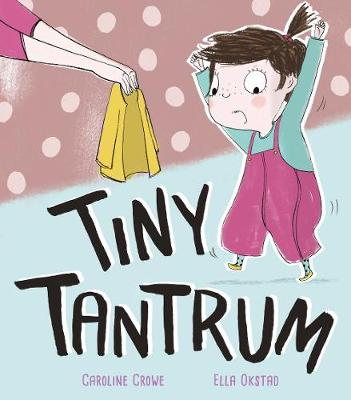 Tiny Tantrum by Caroline Crowe