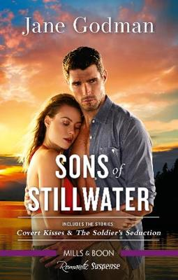 Sons of Stillwater/Covert Kisses/The Soldier's Seduction book