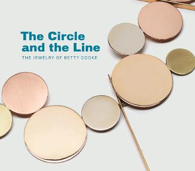 Circle and the Line: The Jewelry of Betty Cooke book