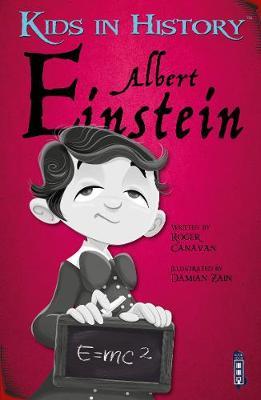 Kids in History: Albert Einstein by Roger Canavan