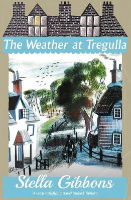 The Weather at Tregulla by Stella Gibbons
