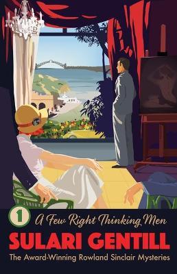 Few Right Thinking Men by Sulari Gentill