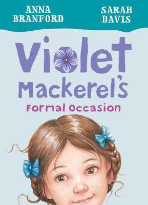 Violet Mackerel's Formal Occasion (Book 8) by Branford Anna