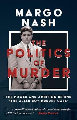 The Politics of Murder by Margo Nash