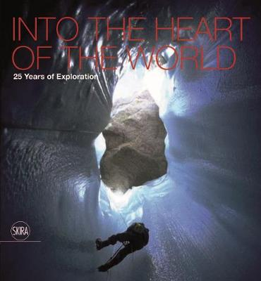 Into the Heart of the World by Antonio De Vivo