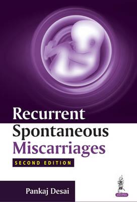 Recurrent Spontaneous Miscarriages by Pankaj Desai