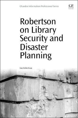Robertson on Library Security and Disaster Planning by Guy Robertson