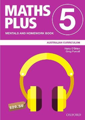 Maths Plus Australian Curriculum Mentals and Homework Book 5, 2020 by Harry O'Brien